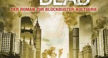 The Walking Dead 7 von Robert Kirkman und Jay Bonansinga   © Heyne Verlag