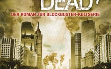 The Walking Dead 7 von Robert Kirkman und Jay Bonansinga | © Heyne Verlag