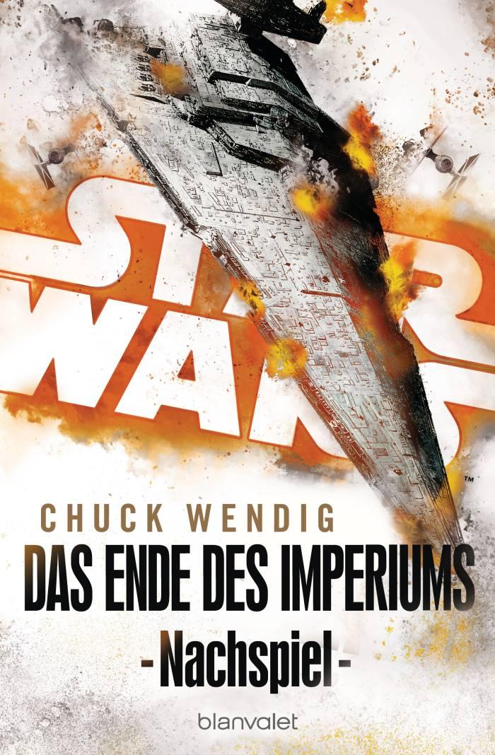 Star Wars - Nachspiel: Das Ende des Imperiums von Chuck Wendig   © Blanvalet