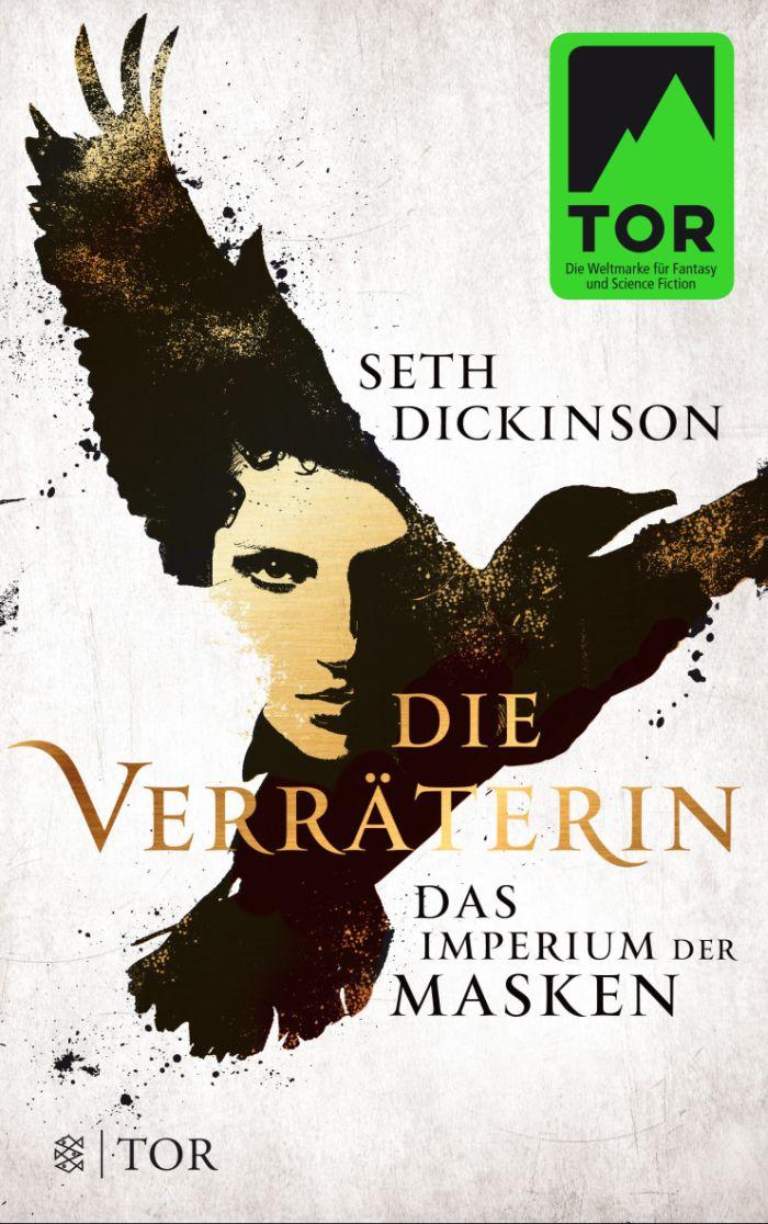 Die Verräterin - Das Imperium der Masken von Seth Dickinson | © FISCHER Tor