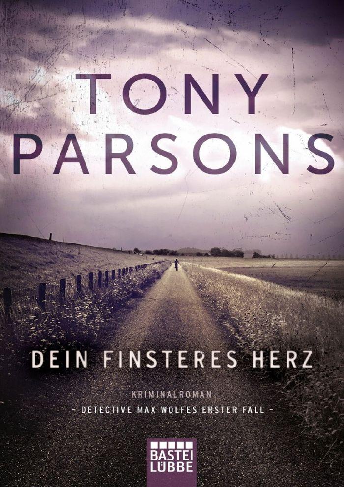 Dein finsteres Herz von Tony Parsons | © Bastei Lübbe