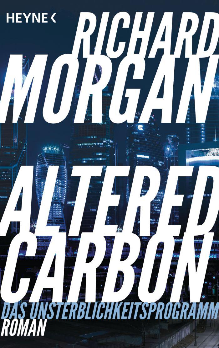 Altered Carbon - Das Unsterblichkeitsprogramm von Richard Morgan | © Heyne