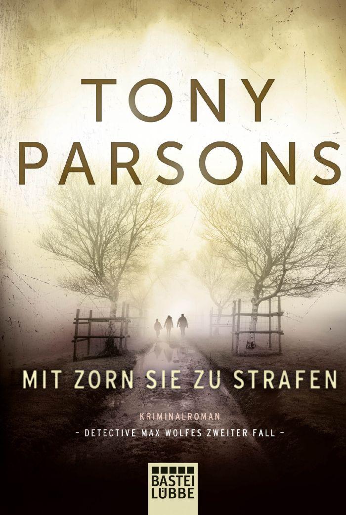 Mit Zorn sie zu strafen von Tony Parsons | © Bastei Lübbe