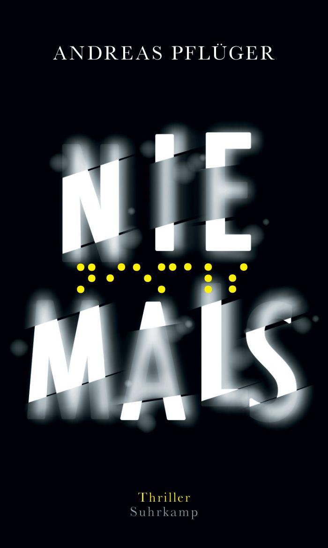 Niemals von Andreas Pflüger | © Suhrkamp Verlag