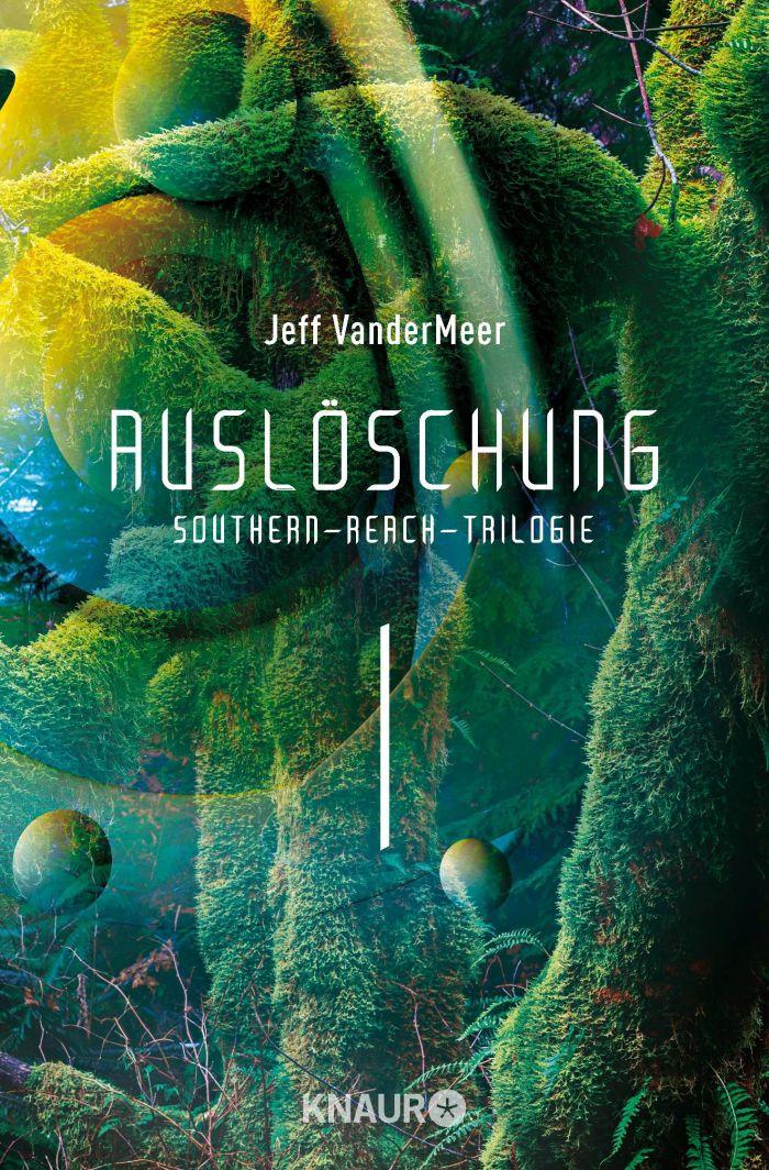 Auslöschung - Southern-Reach-Trilogie 1 von Jeff VanderMeer   © Droemer Knaur