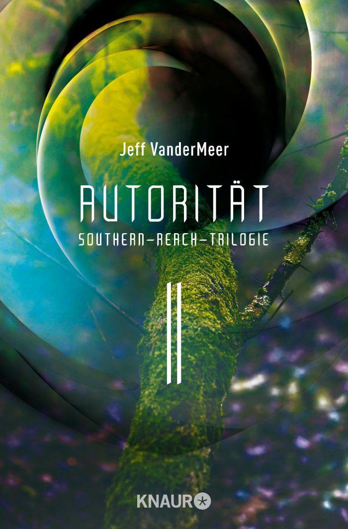 Autorität - Southern-Reach-Trilogie 2 von Jeff VanderMeer | © Droemer Knaur