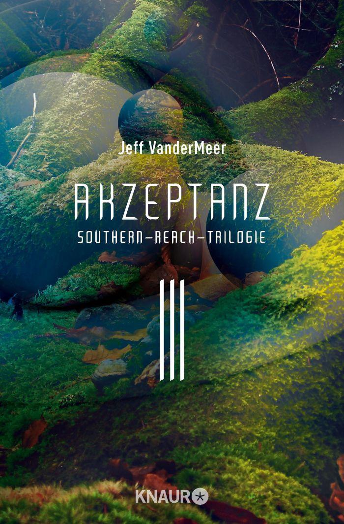 Akzeptanz - Southern-Reach-Trilogie 3 von Jeff VanderMeer | © Droemer Knaur