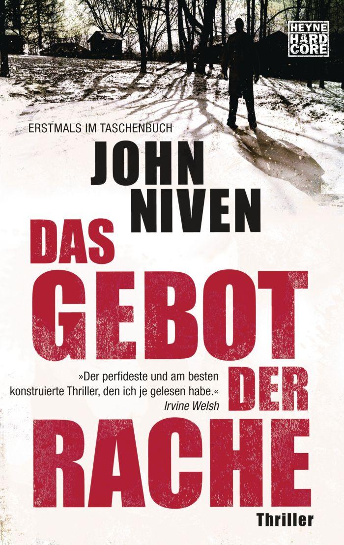Das Gebot der Rache von John Niven | © Heyne Hardcore