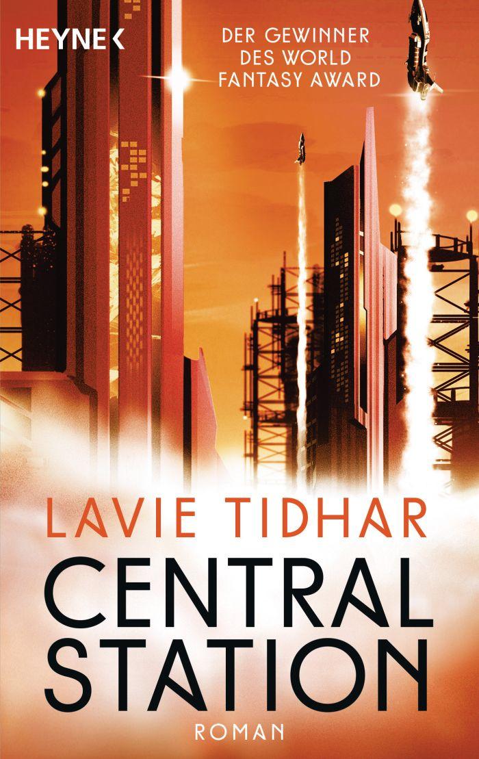 Central Station von Lavie Tidhar | © Heyne