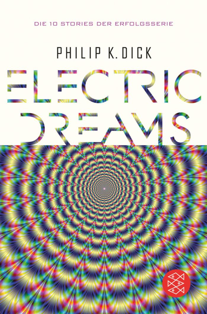 Electric Dreams von Philip K. Dick | © Fischer