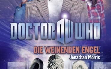 Doctor Who - Die weinenden Engel von Jonathan Morris   © Bastei Lübbe