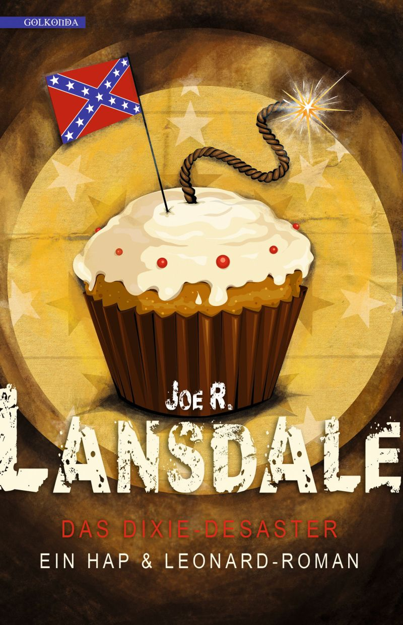 Das Dixie-Desaster von Joe R. Lansdale | © Golkonda Verlag
