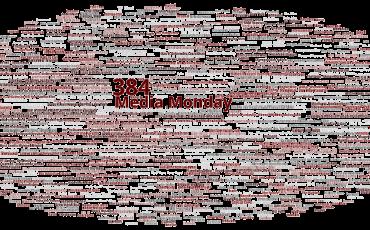 Media Monday #384