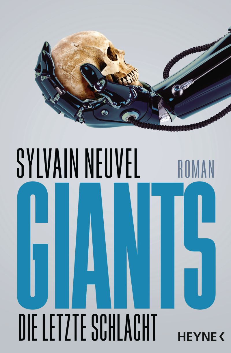 Giants - Die letzte Schlacht von Sylvain Neuvel | © Heyne Verlag