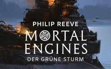 Mortal Engines - Der Grüne Sturm von Philip Reeve | © FISCHER Tor