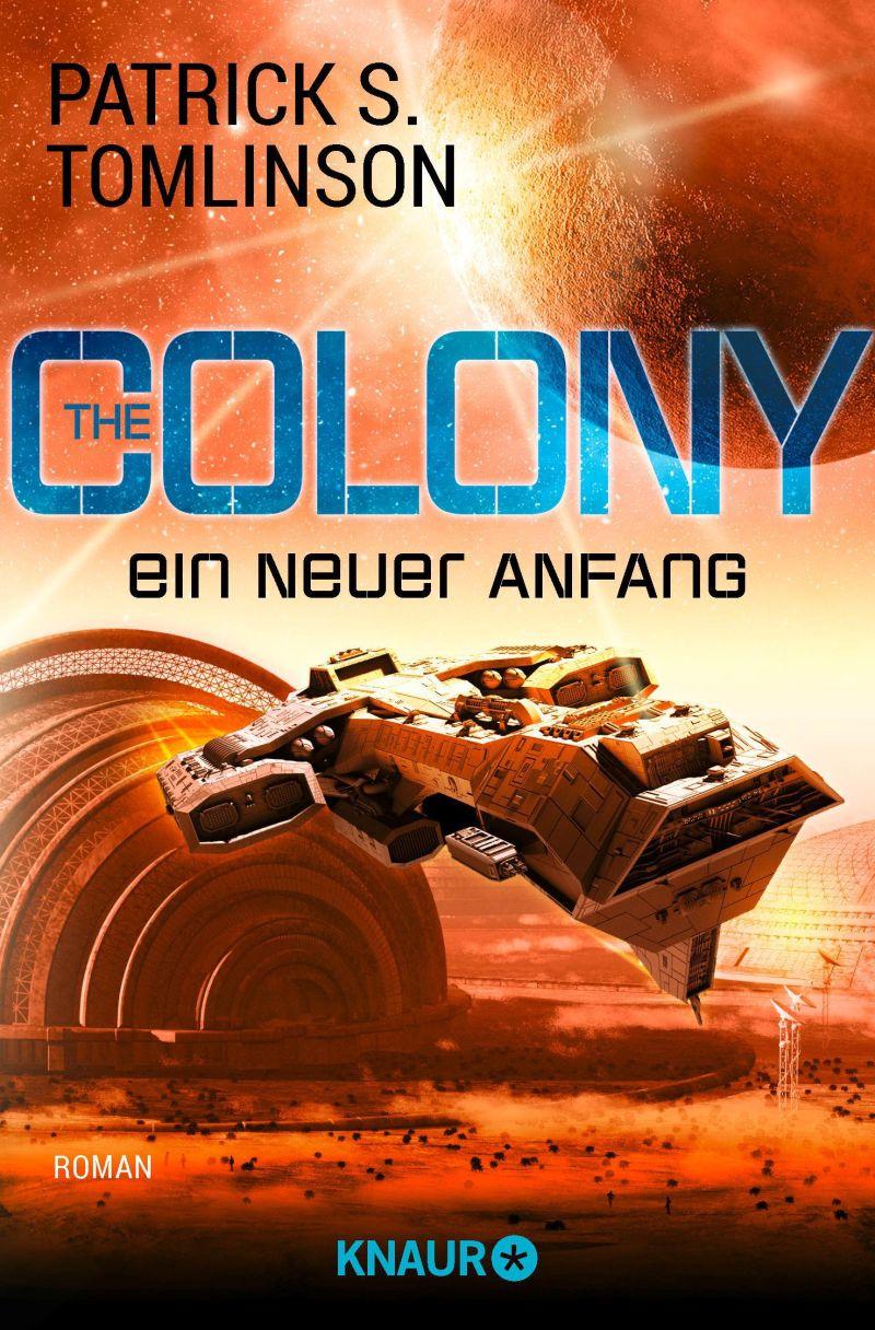 The Colony - Ein neuer Anfang von Patrick S. Tomlinson | © Droemer Knaur