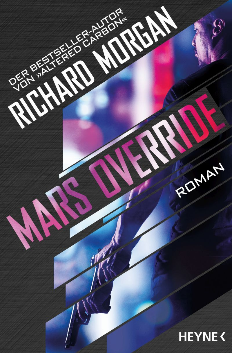 Mars Override von Richard Morgan | © Heyne