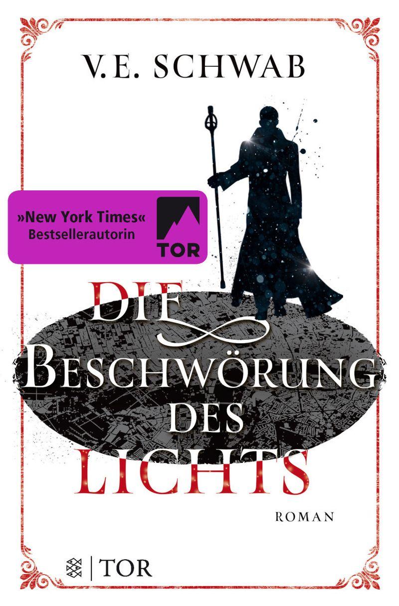 Die Beschwörung des Lichts von V. E. Schwab | © FISCHER Tor