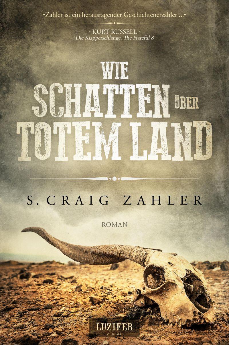 Wie Schatten über totem Land von S. Craig Zahler   © Luzifer Verlag