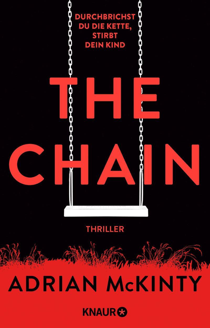 The Chain - Durchbrichst du die Kette, stirbt dein Kind von Adrian McKinty | © Droemer Knaur