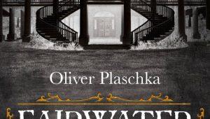 Fairwater von Oliver Plaschka   © Droemer Knaur