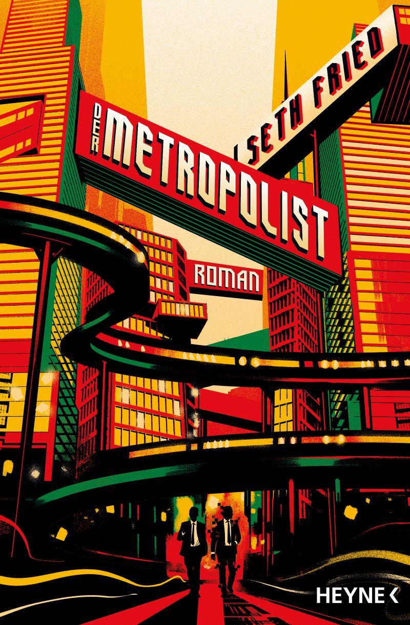 Der Metropolist von Seth Fried | © Heyne