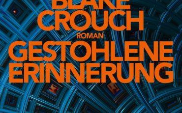 Gestohlene Erinnerung von Blake Crouch | © Goldmann