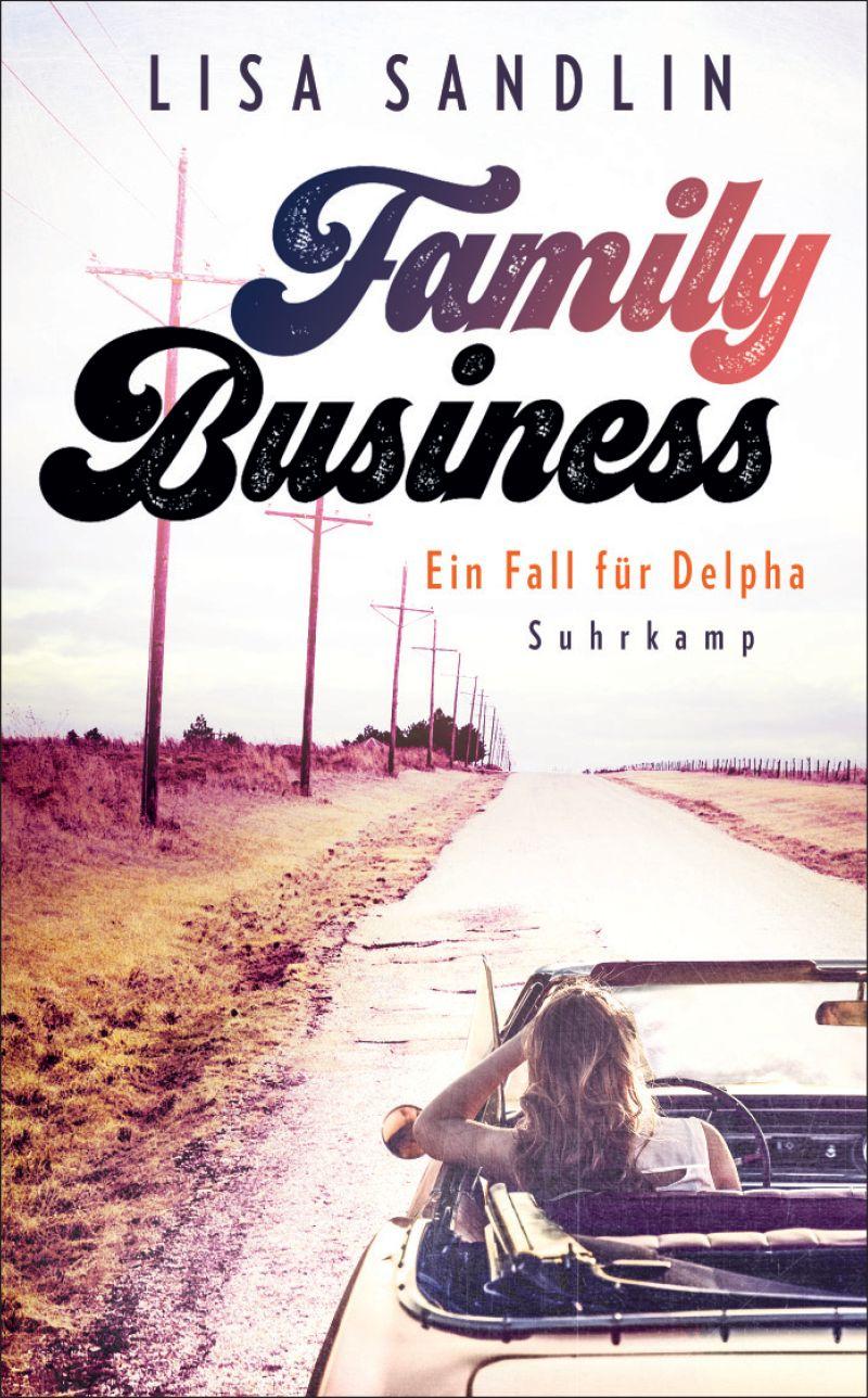 Family Business - Ein Fall für Delpha von Lisa Sandlin | © Suhrkamp