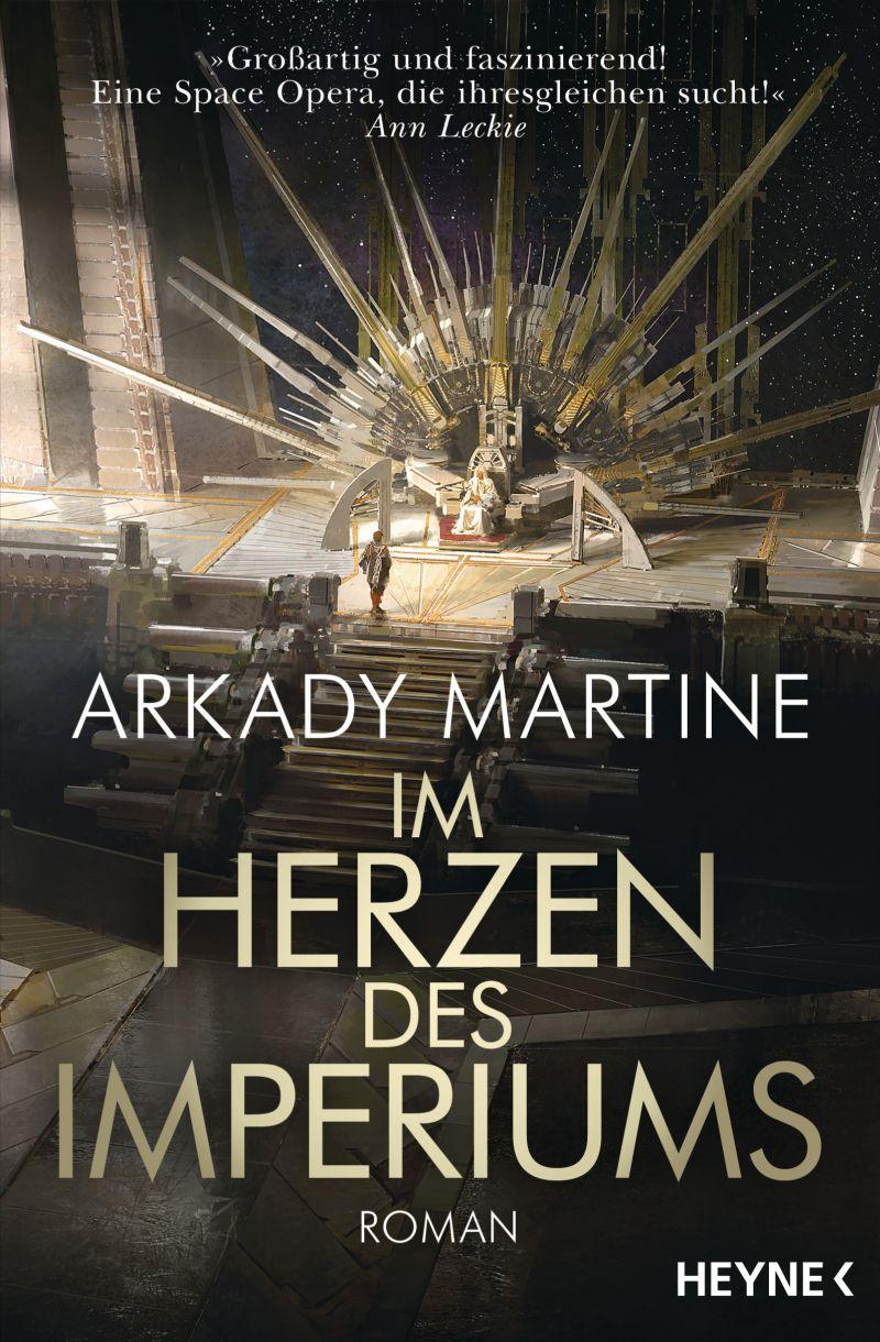 Im Herzen des Imperiums von Arkady Martine | © Heyne