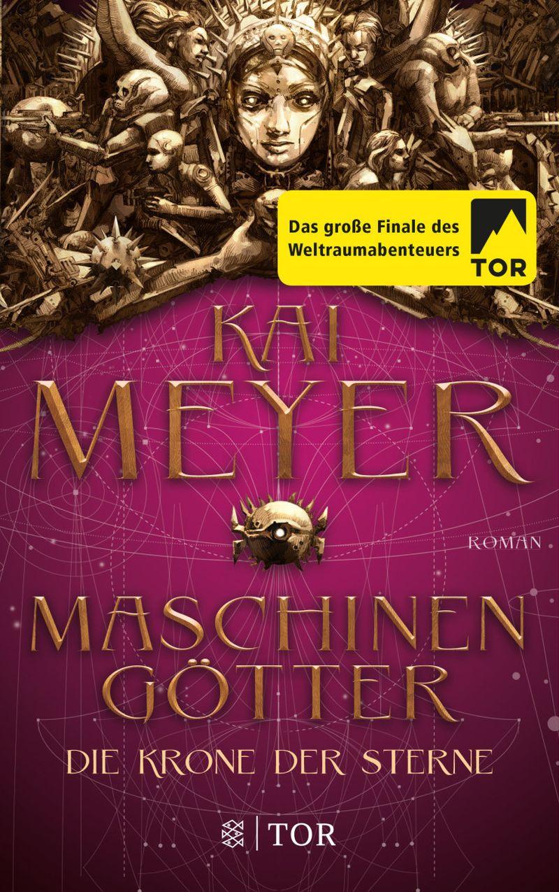 Die Krone der Sterne: Maschinengötter von Kai Meyer   © FISCHER Tor