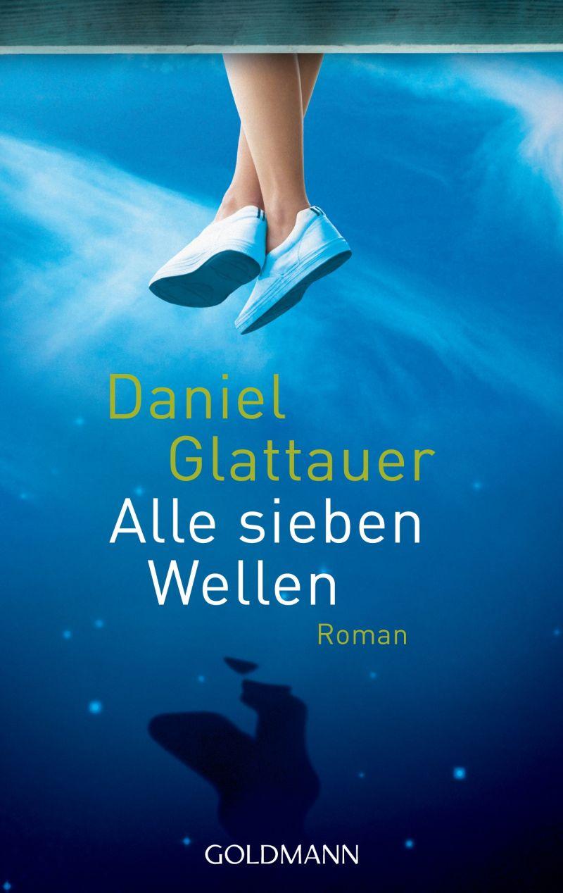 Alle sieben Wellen von Daniel Glattauer | © Goldmann