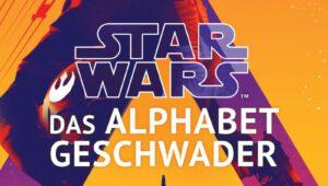 Star Wars: Das Alphabet-Geschwader von Alexander Freed | © Blanvalet