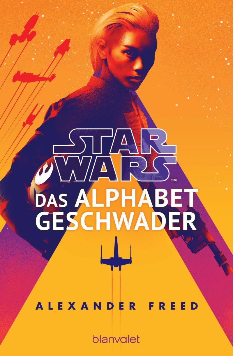 Star Wars: Das Alphabet-Geschwader von Alexander Freed   © Blanvalet